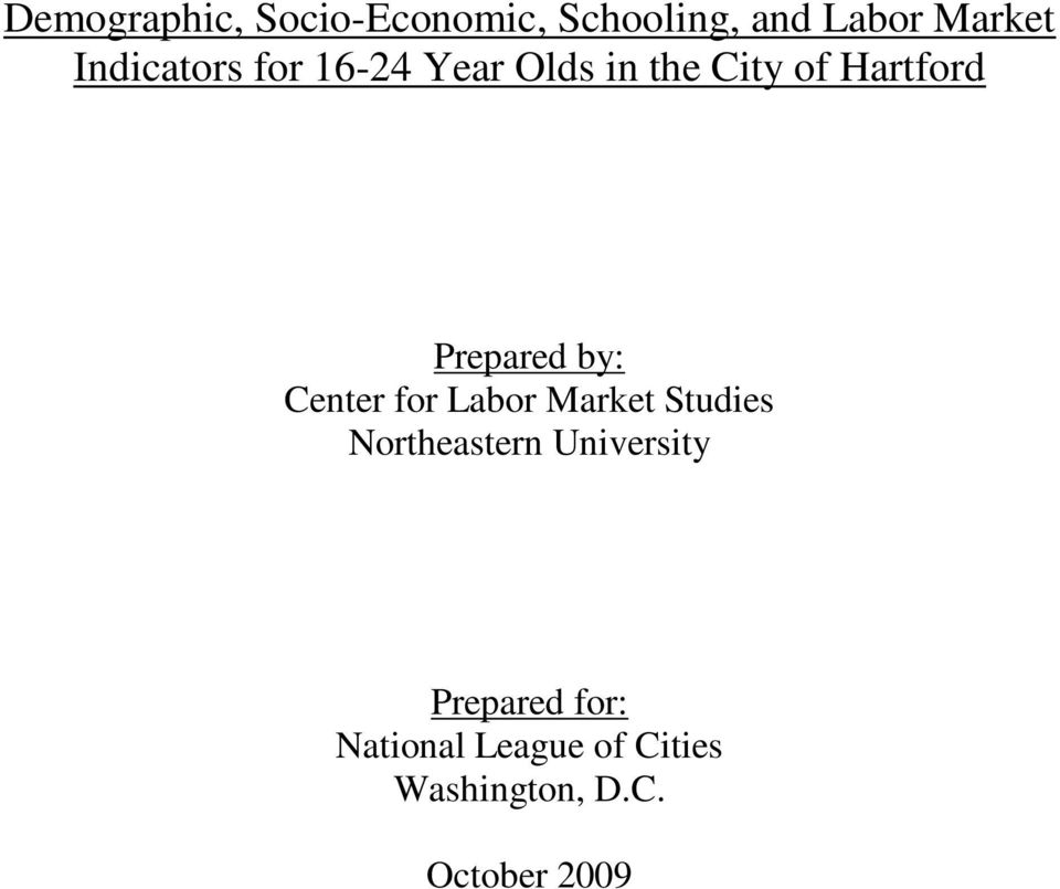 Prepared by: Center for Labor Market Studies Northeastern
