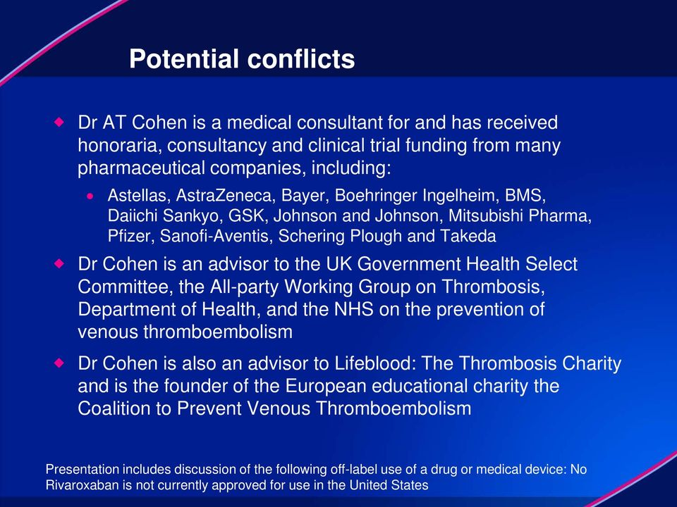 Select Committee, the All-party Working Group on Thrombosis, Department of Health, and the NHS on the prevention of venous thromboembolism Dr Cohen is also an advisor to Lifeblood: The Thrombosis