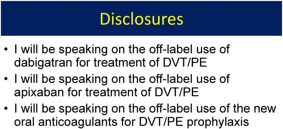 off-label use of apixaban for treatment of DVT/PE I will be