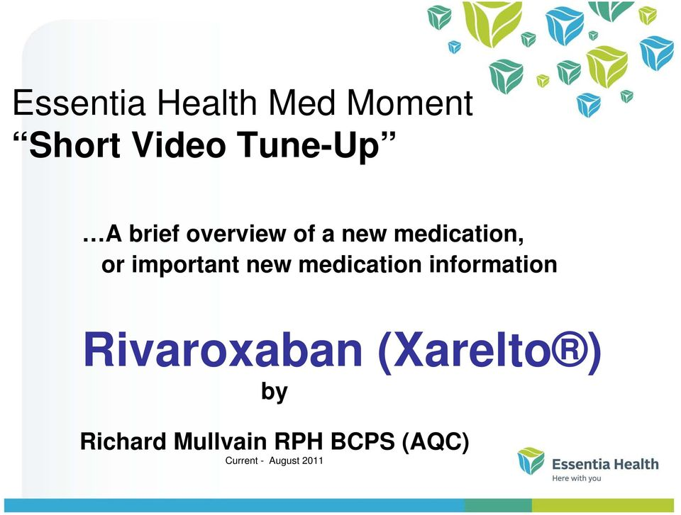 new medication information Rivaroxaban (Xarelto )