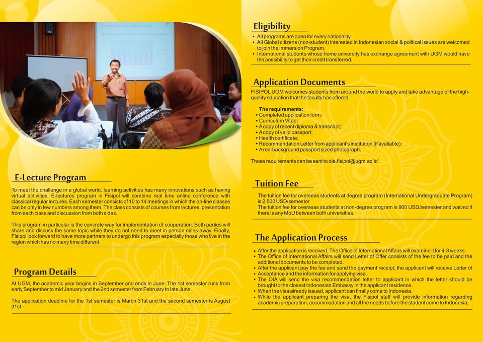 Application Documents FISIPOL UGM welcomes students from around the world to apply and take advantage of the highquality education that the faculty has offered.