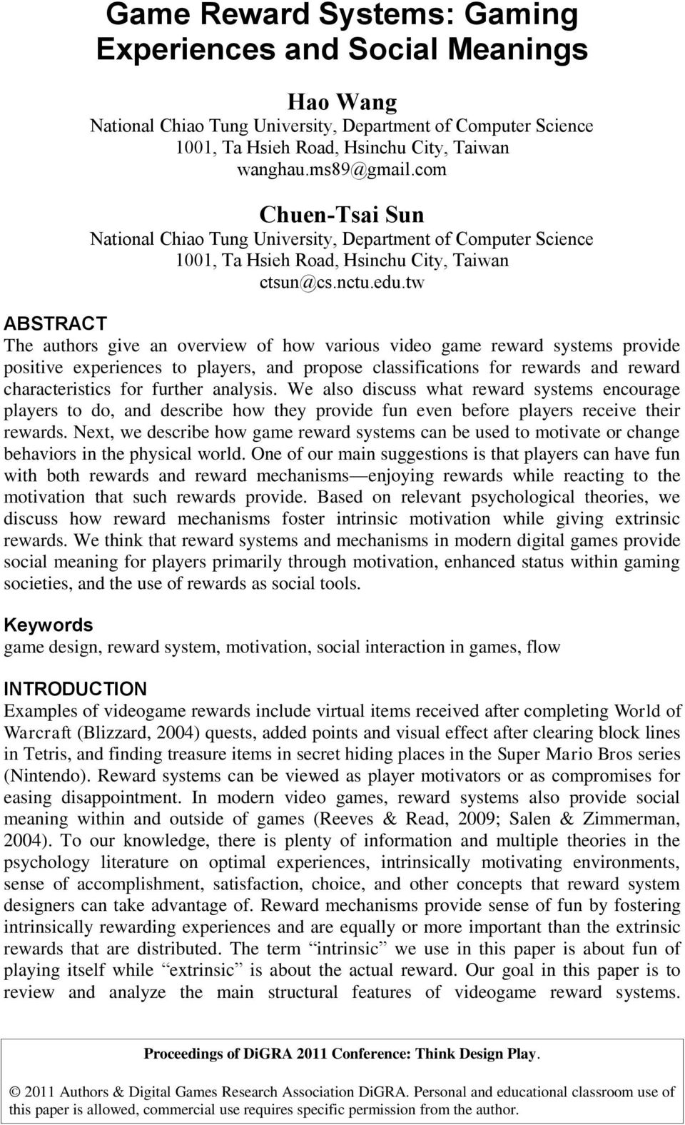 tw ABSTRACT The authors give an overview of how various video game reward systems provide positive experiences to players, and propose classifications for rewards and reward characteristics for