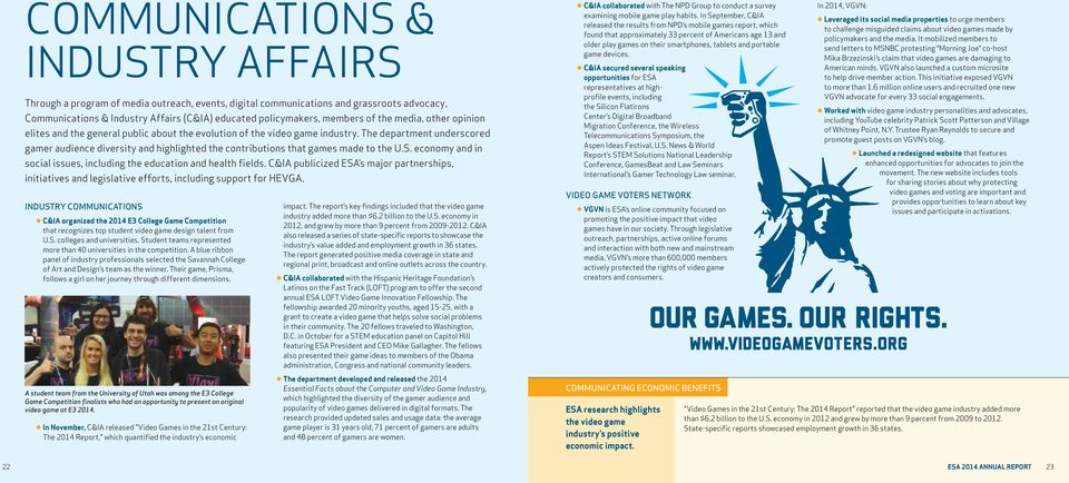 The department underscored gamer audience diversity and highlighted the contributions that games made to the U.S. economy and in social issues, including the education and health fields.