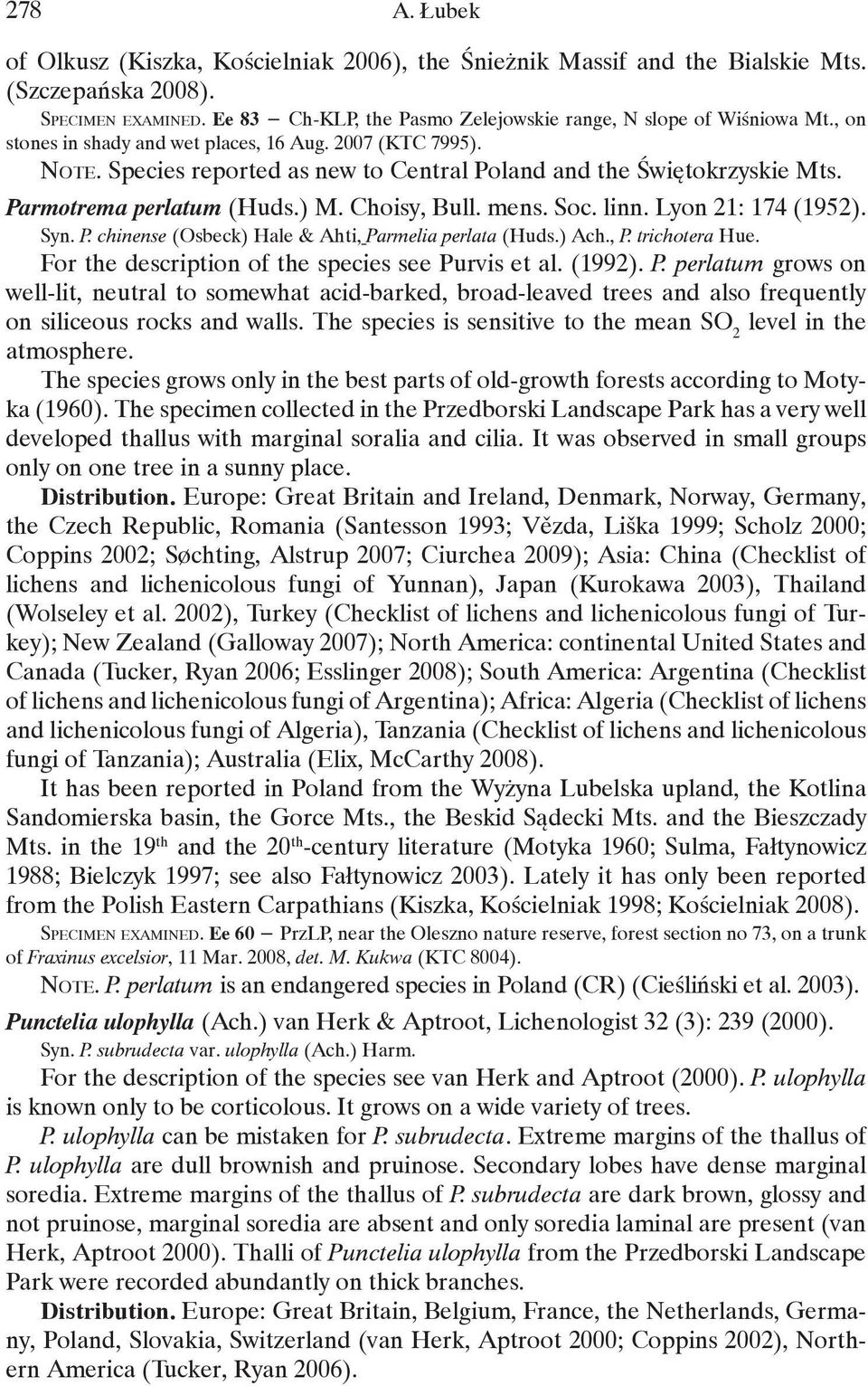 Species reported as new to Central Poland and the Świętokrzyskie Mts. Parmotrema perlatum (Huds.) M. Choisy, Bull. mens. Soc. linn. Lyon 21: 174 (1952). Syn. P. chinense (Osbeck) Hale & Ahti, Parmelia perlata (Huds.