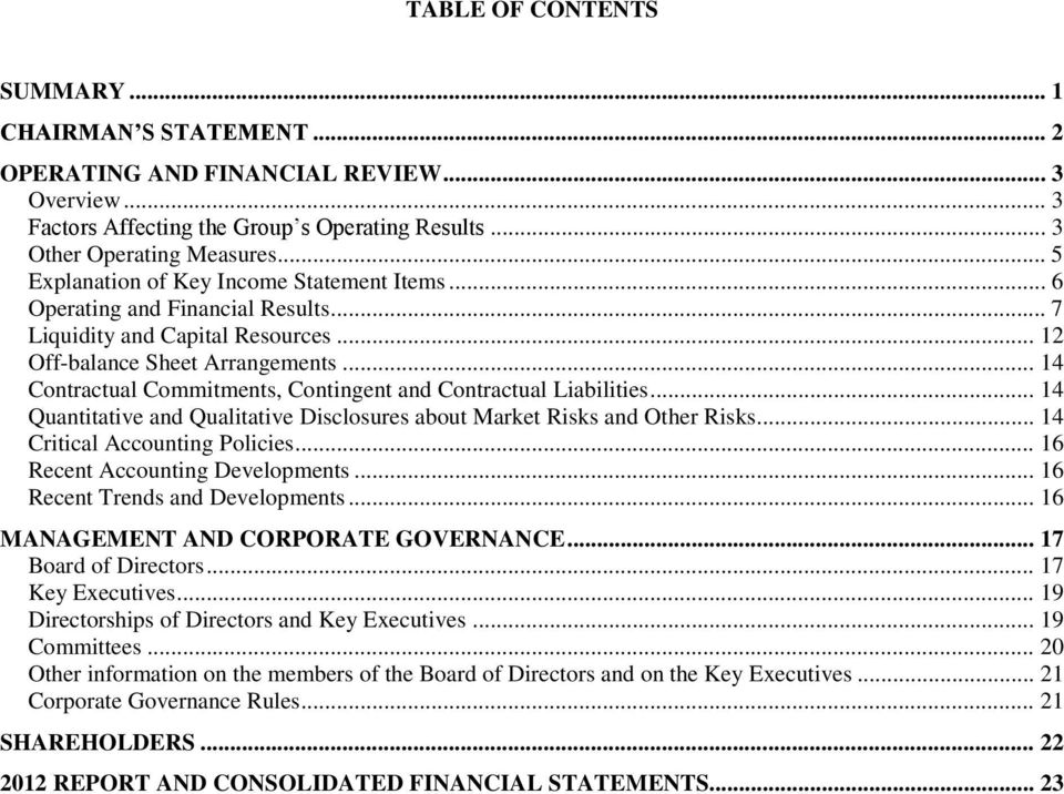 .. 14 Contractual Commitments, Contingent and Contractual Liabilities... 14 Quantitative and Qualitative Disclosures about Market Risks and Other Risks... 14 Critical Accounting Policies.