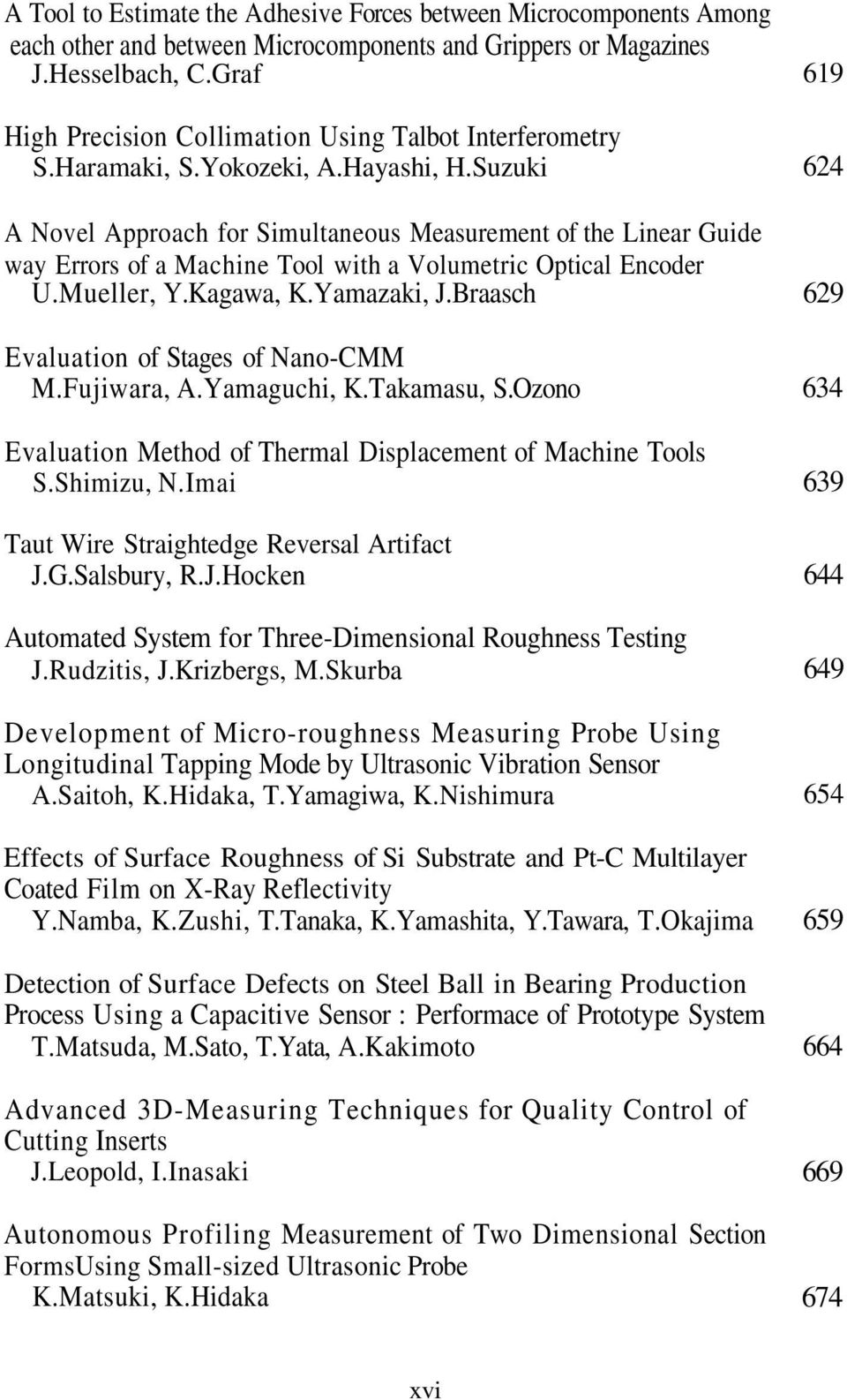 Suzuki A Novel Approach for Simultaneous Measurement of the Linear Guide way Errors of a Machine Tool with a Volumetric Optical Encoder U.Mueller, Y.Kagawa, K.Yamazaki, J.