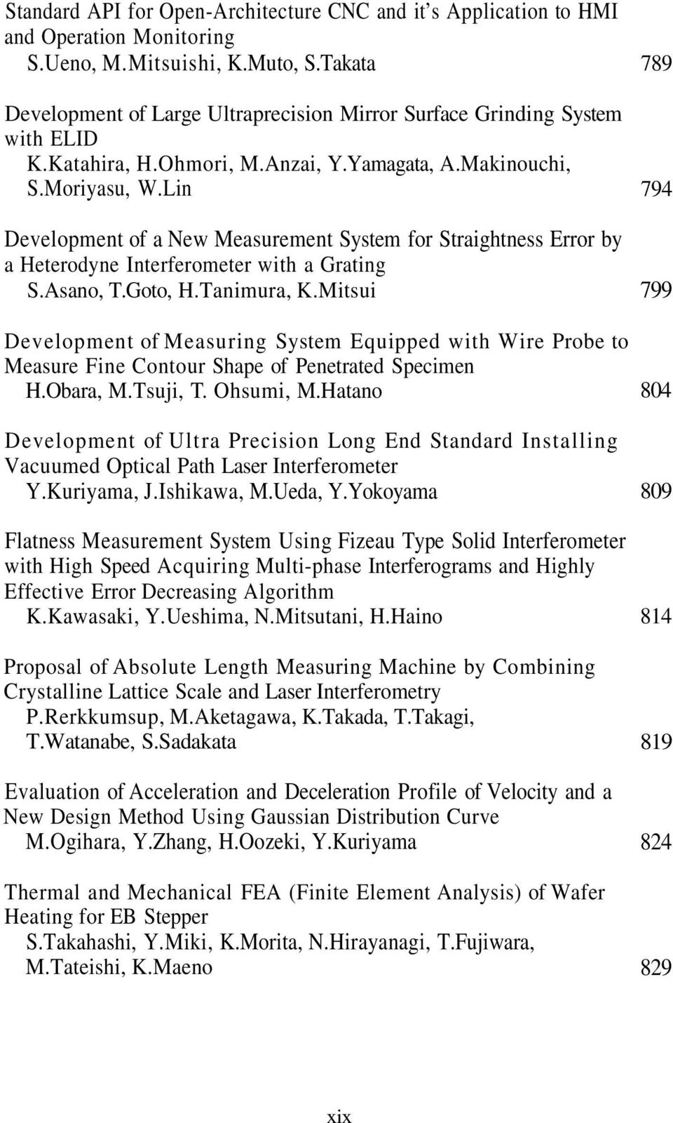 Lin Development of a New Measurement System for Straightness Error by a Heterodyne Interferometer with a Grating S.Asano, T.Goto, H.Tanimura, K.