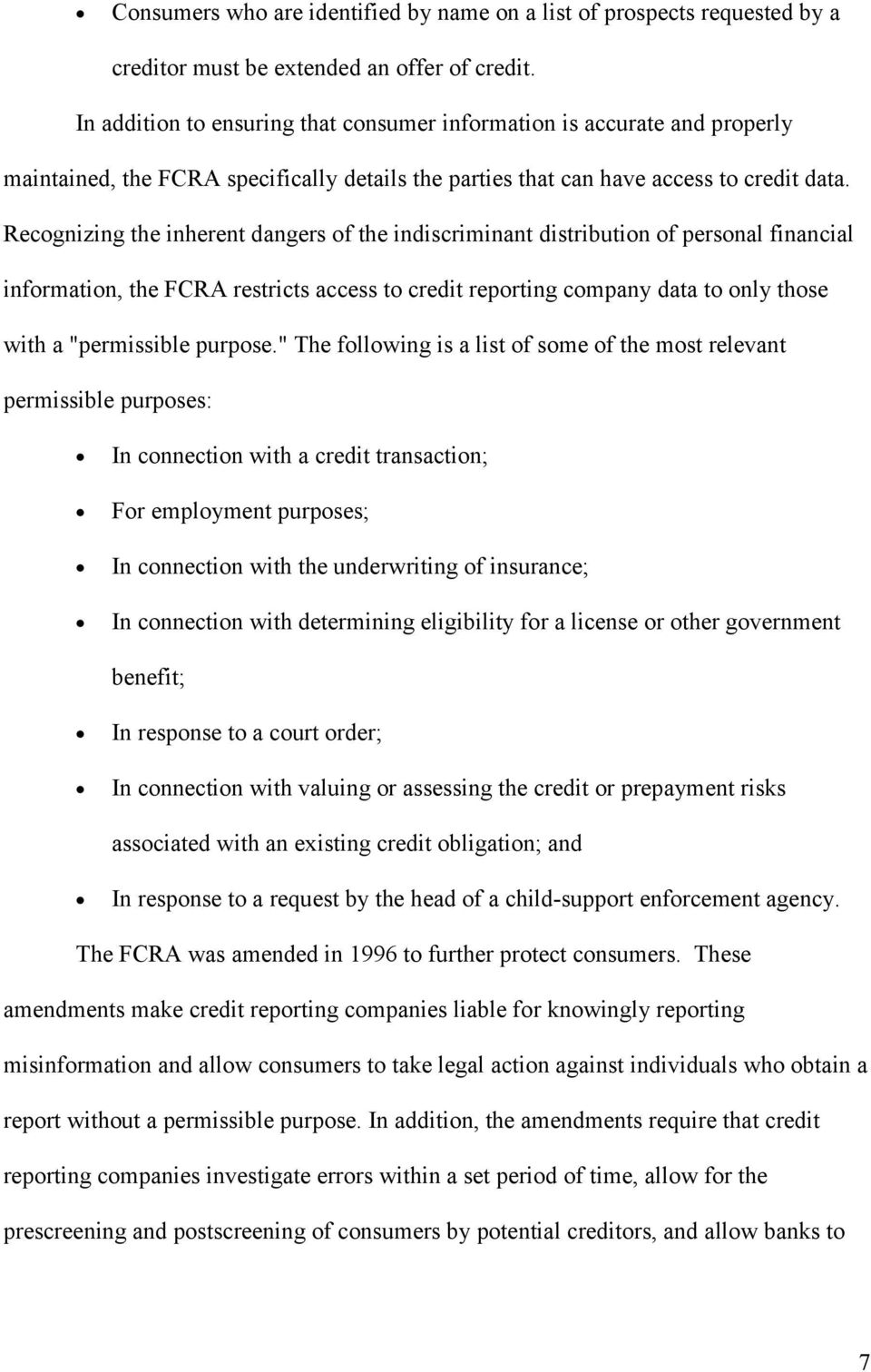 "Recognizing the inherent dangers of the indiscriminant distribution of personal financial information, the FCRA restricts access to credit reporting company data to only those with a ""permissible"