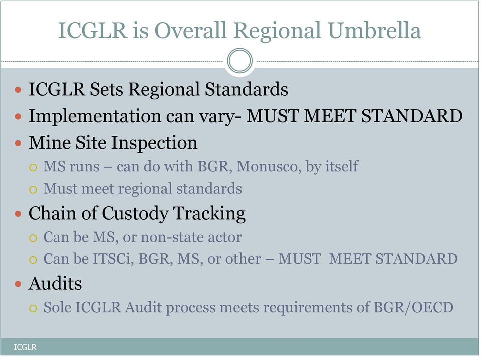 regional standards Chain of Custody Tracking Can be MS, or non-state actor Can be ITSCi,