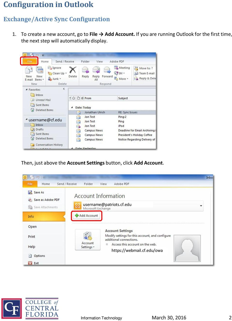 If you are running Outlook for the first time, the next step will automatically
