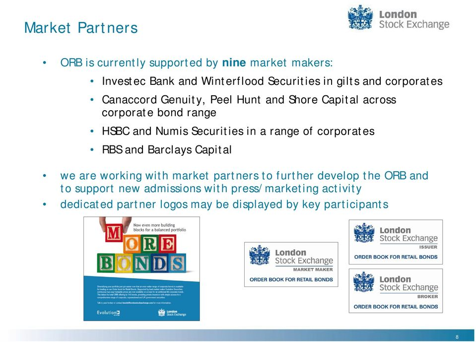 in a range of corporates RBS and Barclays Capital we are working with market partners to further develop the ORB and