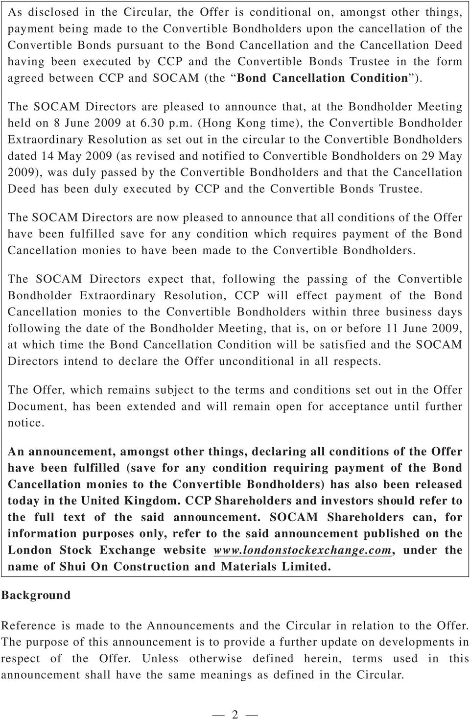 The SOCAM Directors are pleased to announce that, at the Bondholder Meeting held on 8 June 2009 at 6.30 p.m.
