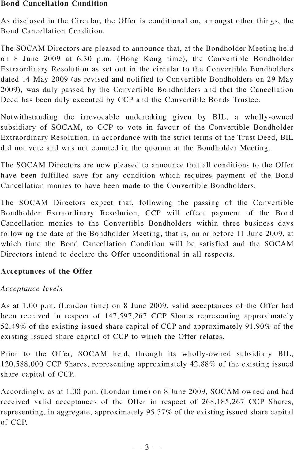 (Hong Kong time), the Convertible Bondholder Extraordinary Resolution as set out in the circular to the Convertible Bondholders dated 14 May 2009 (as revised and notified to Convertible Bondholders