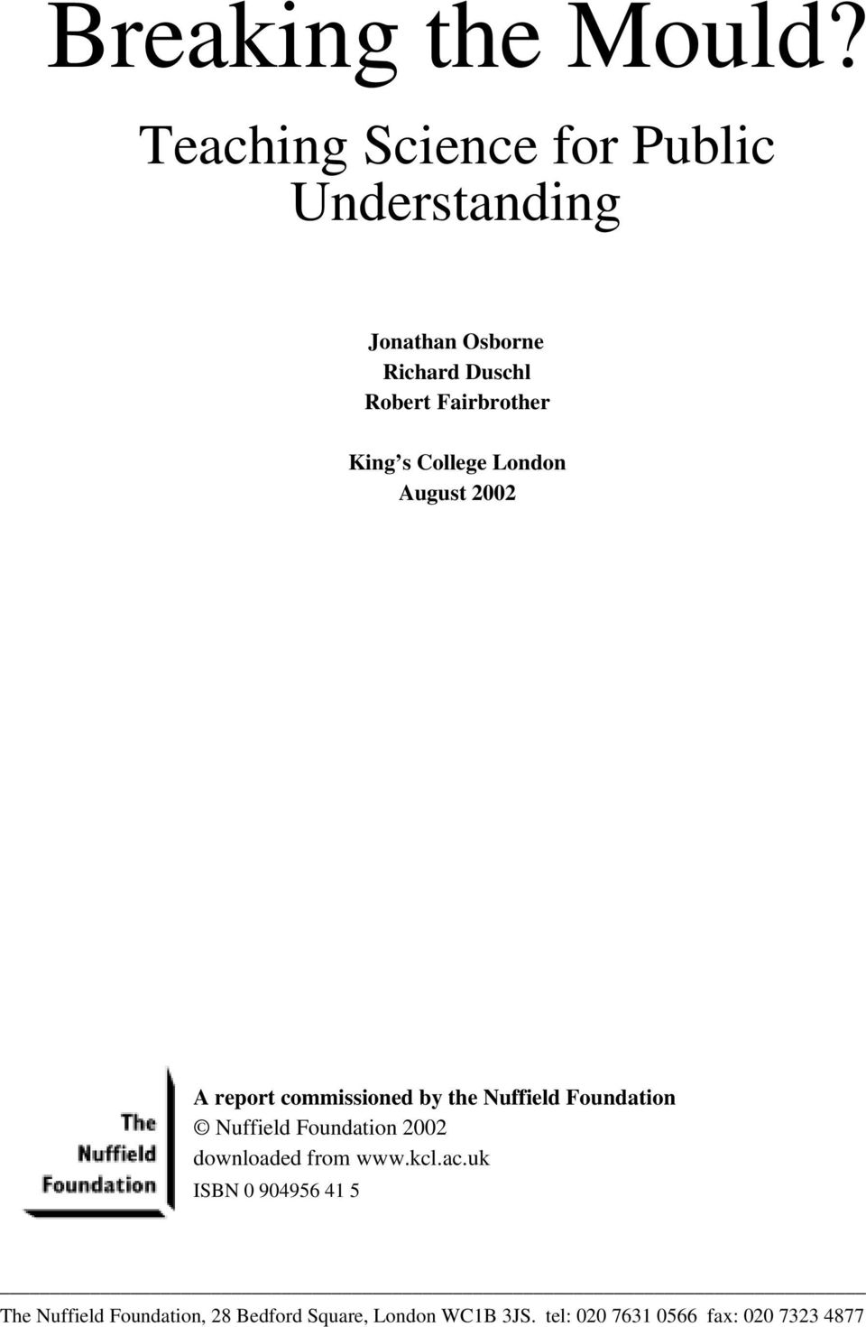 Fairbrother King s College London August 2002 A report commissioned by the Nuffield