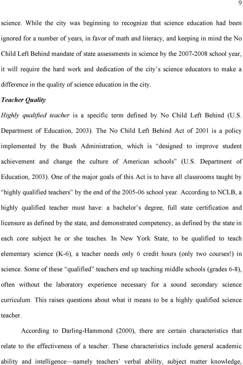 assessments in science by the 2007-2008 school year, it will require the hard work and dedication of the city s science educators to make a difference in the quality of science education in the city.