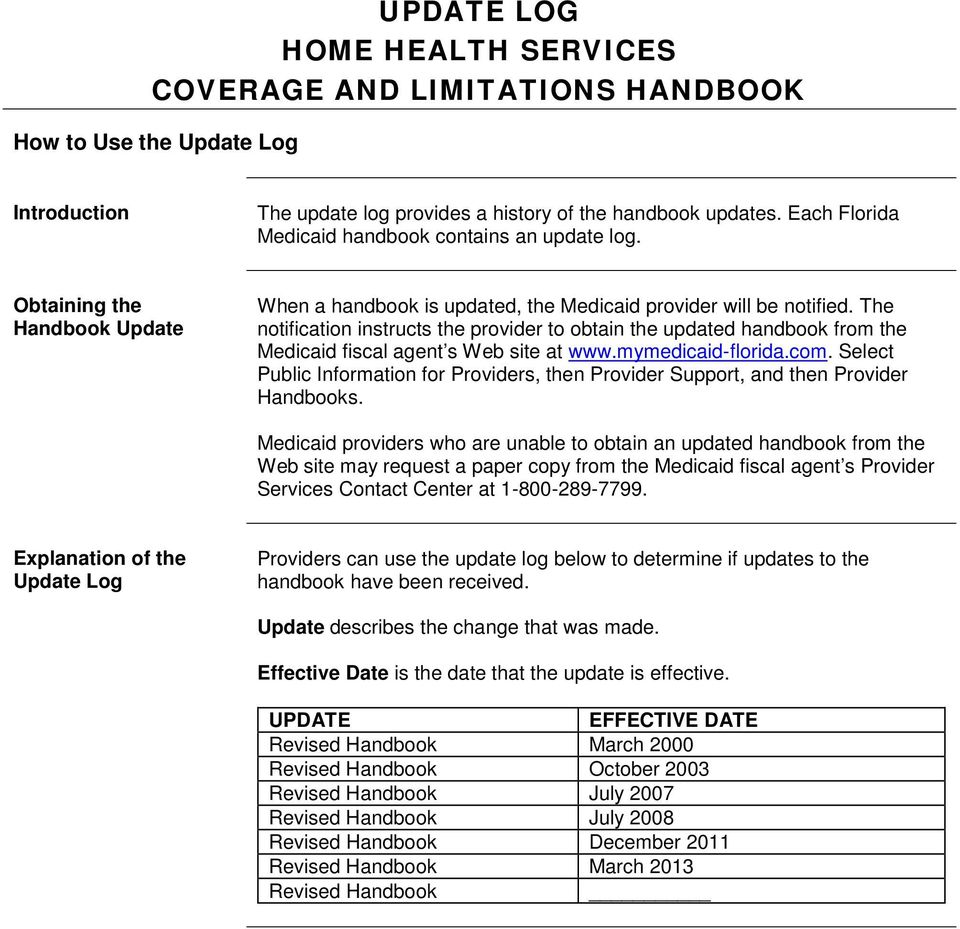 The notification instructs the provider to obtain the updated handbook from the Medicaid fiscal agent s Web site at www.mymedicaid-florida.com.