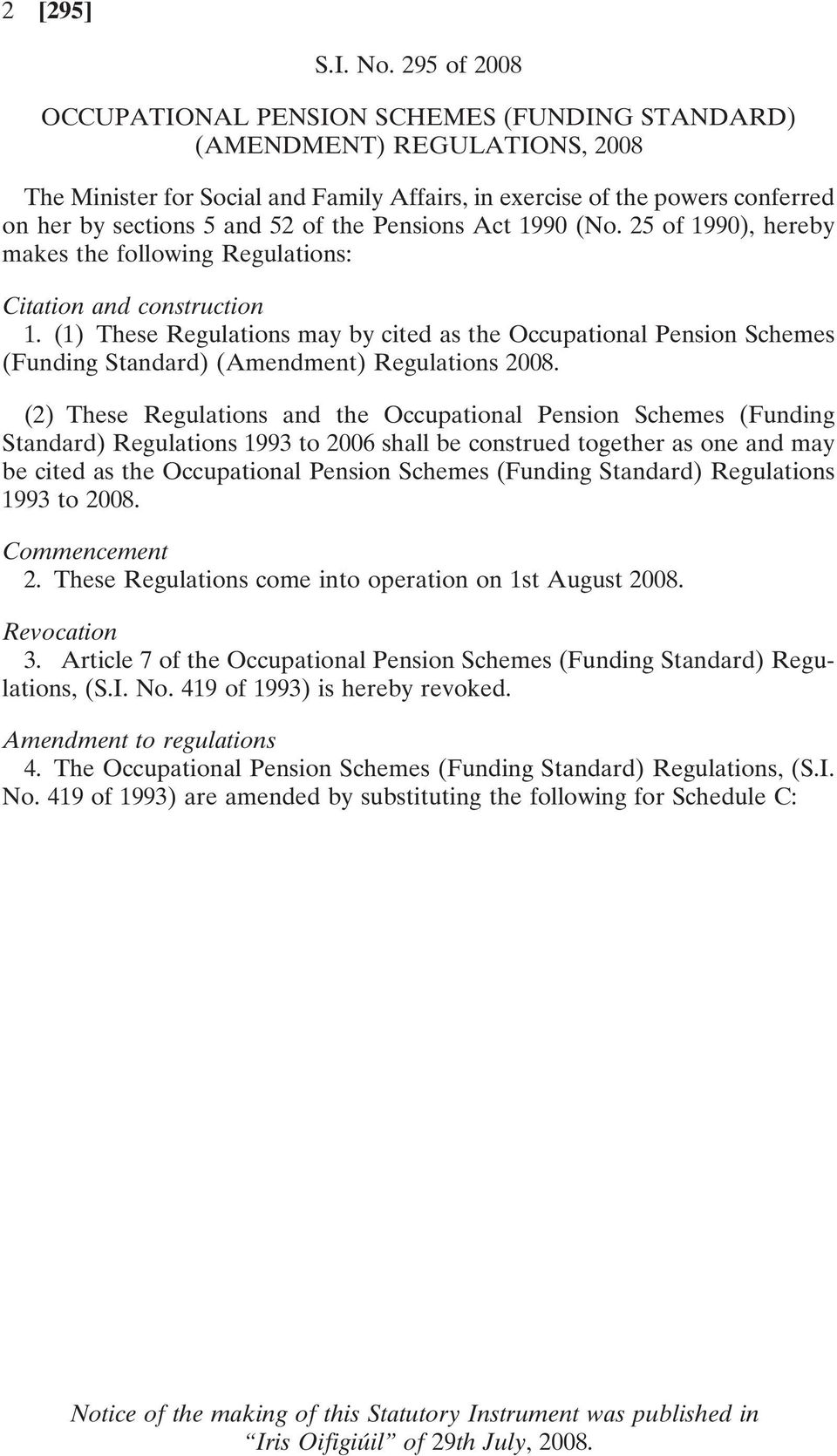 of the Pensions Act 1990 (No. 25 of 1990), hereby makes the following Regulations: Citation and construction 1.