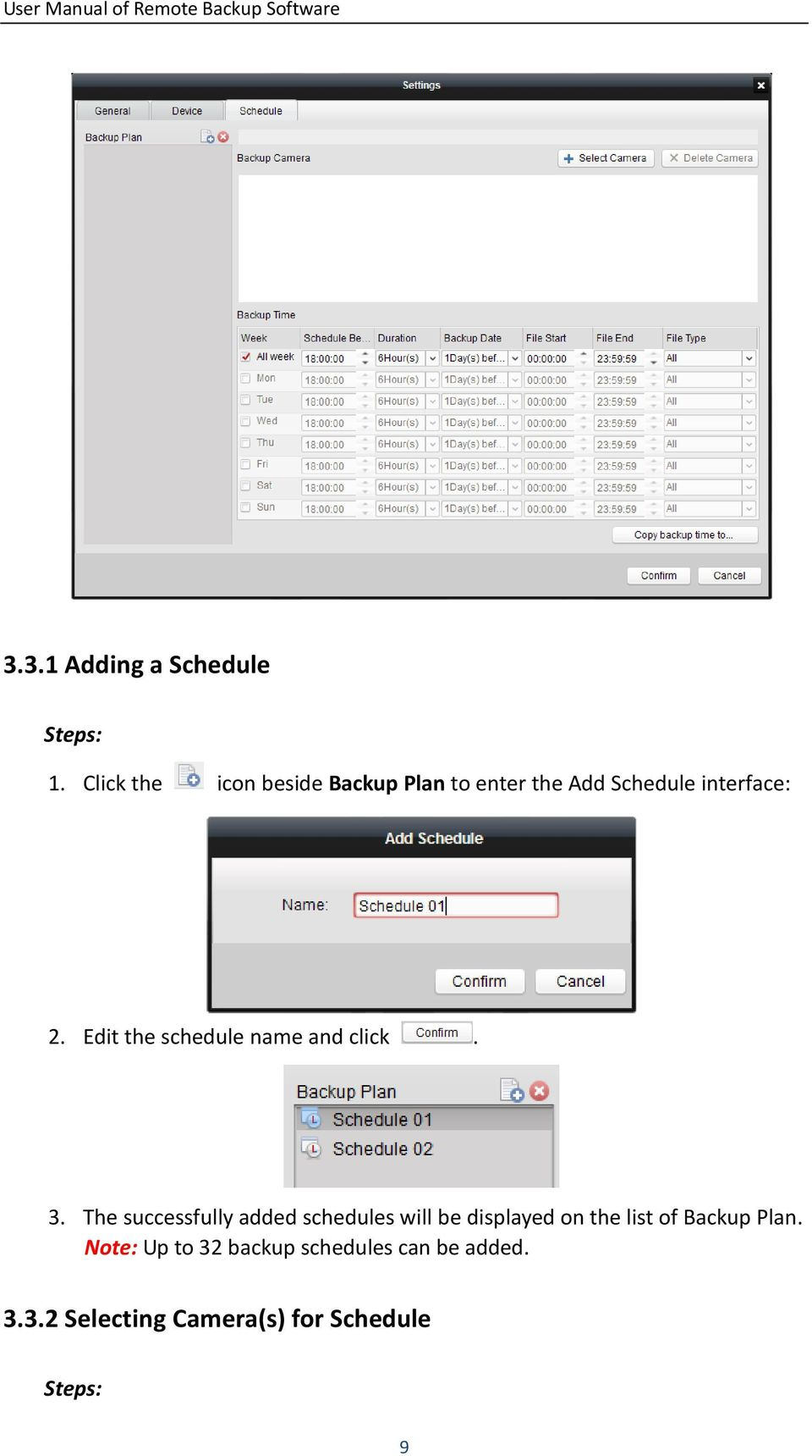 Edit the schedule name and click. 3.