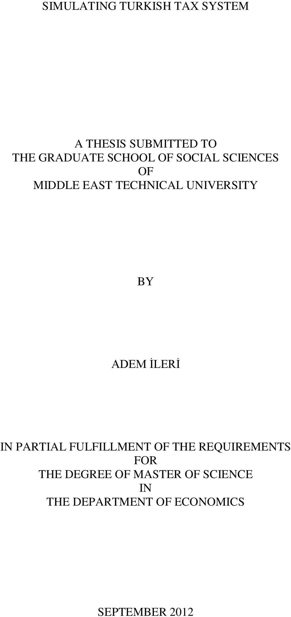ADEM İLERİ IN PARTIAL FULFILLMENT OF THE REQUIREMENTS FOR THE
