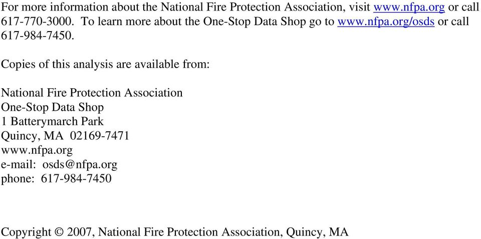 Copies of this analysis are available from: National Fire Protection Association One-Stop Data Shop 1