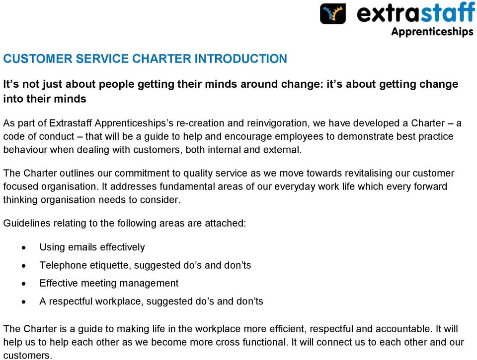 The Charter utlines ur cmmitment t quality service as we mve twards revitalising ur custmer fcused rganisatin.