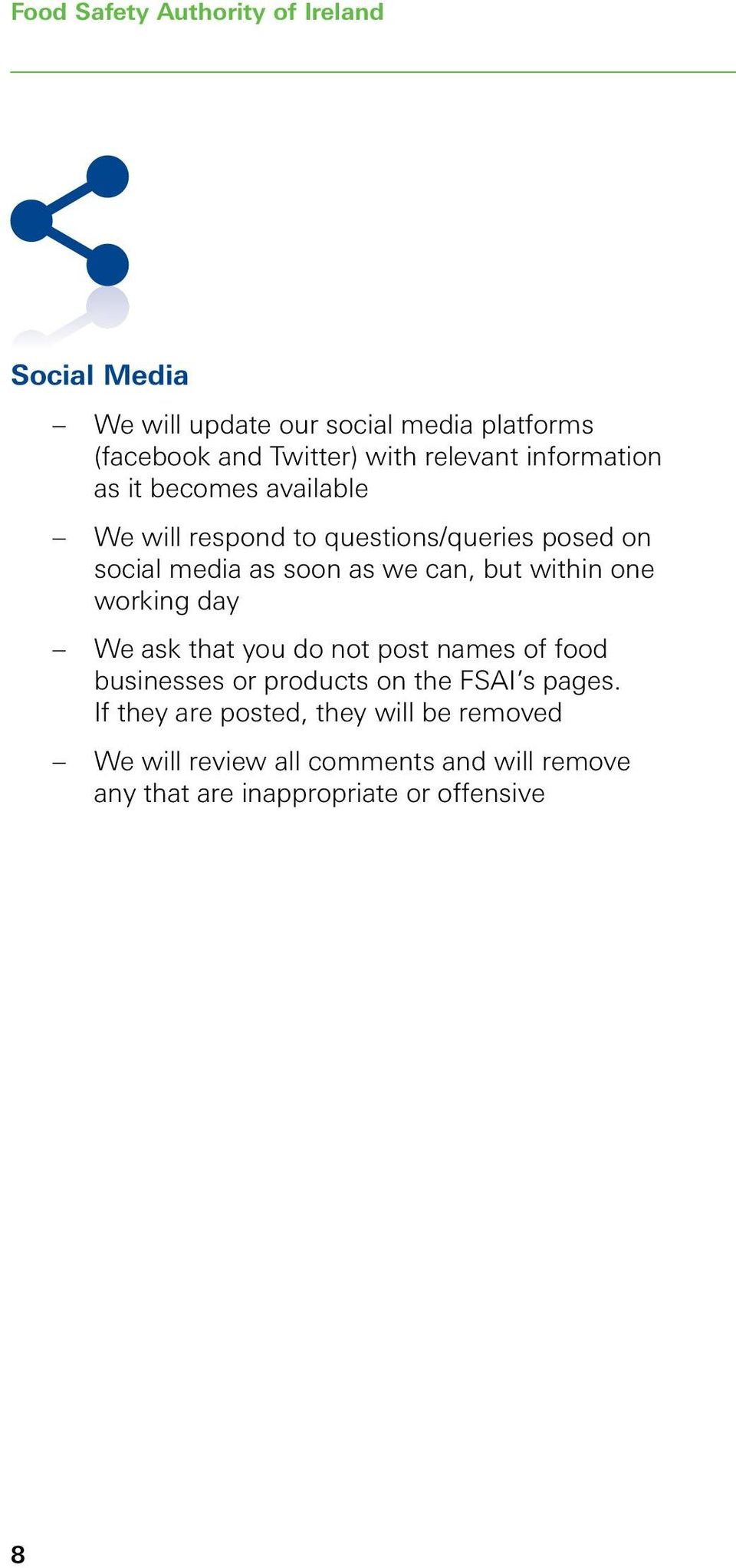 can, but within one working day We ask that you do not post names of food businesses or products on the FSAI s pages.