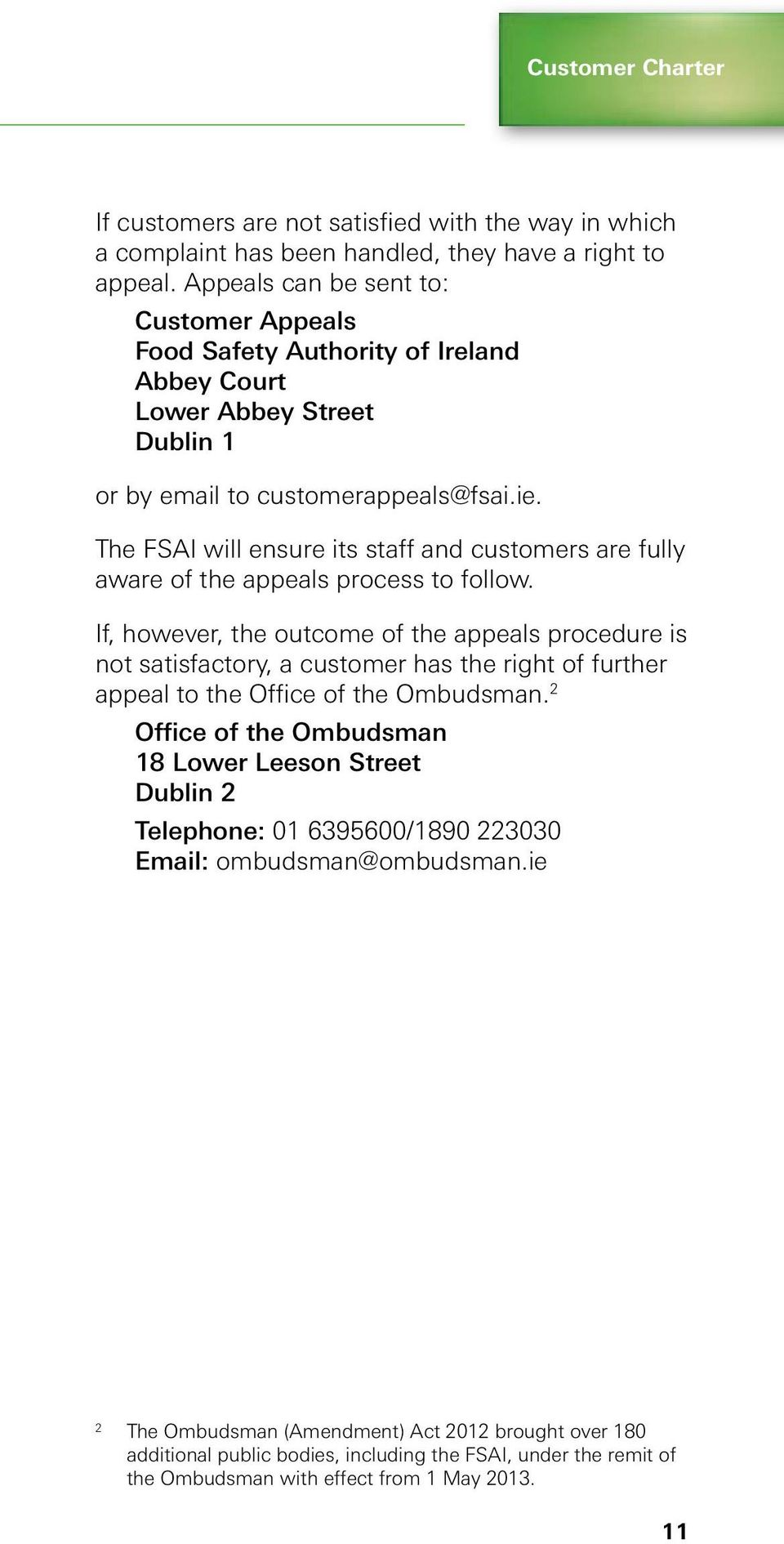 The FSAI will ensure its staff and customers are fully aware of the appeals process to follow.