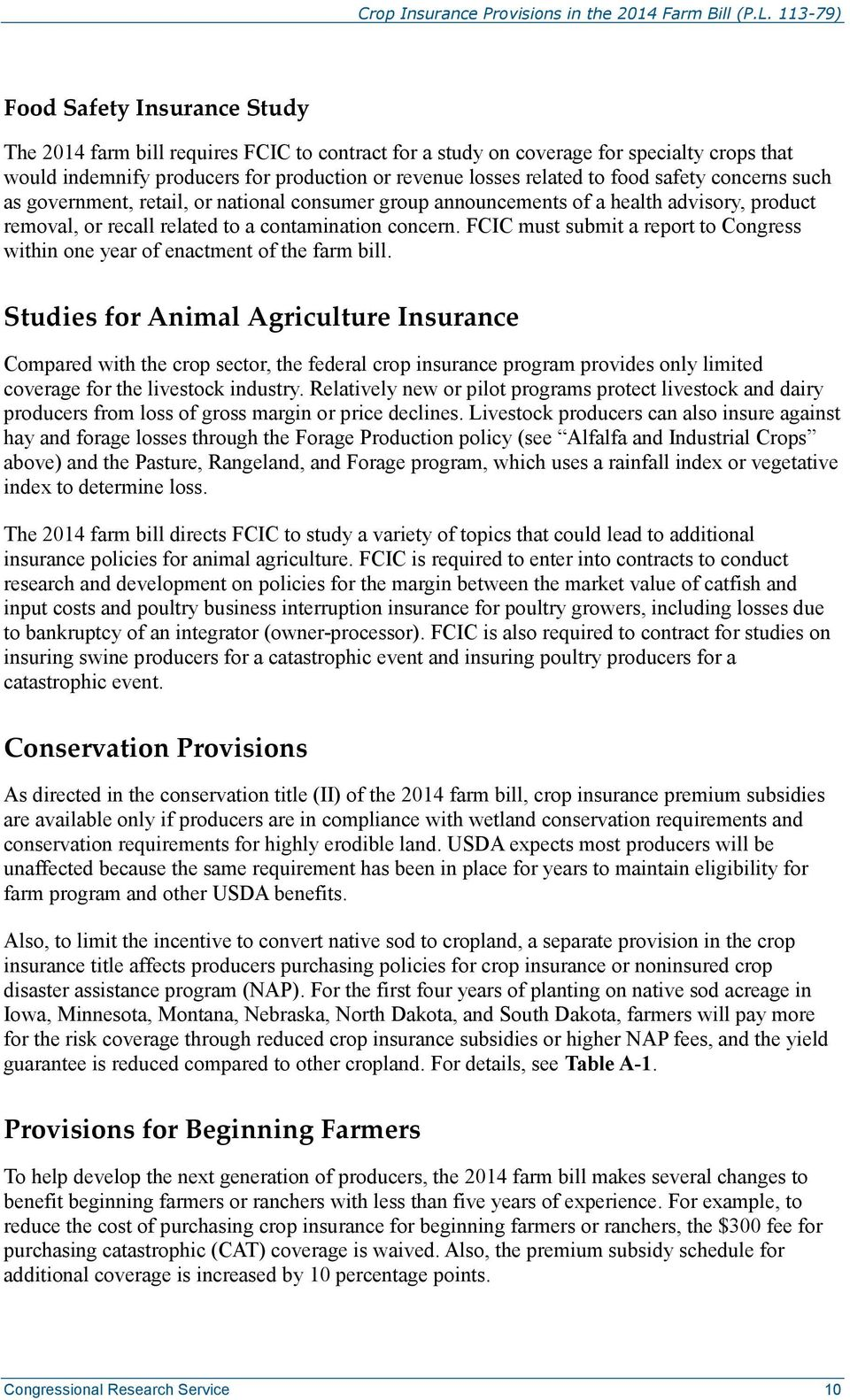 FCIC must submit a report to Congress within one year of enactment of the farm bill.