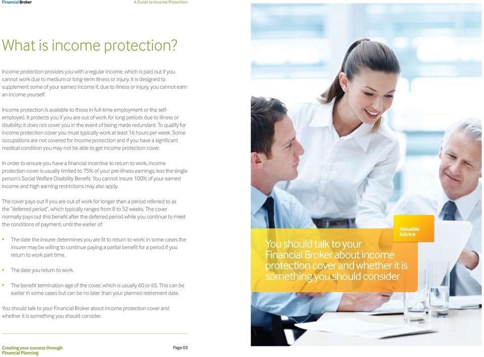 Income protection is available to those in full-time employment or the selfemployed.