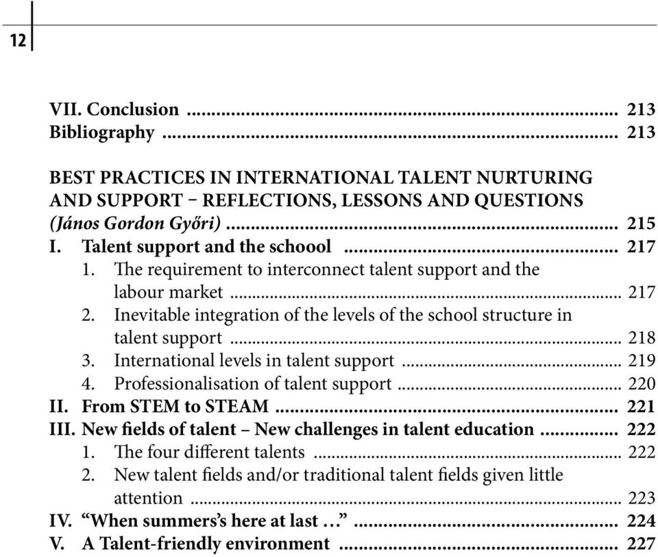 Inevitable integration of the levels of the school structure in talent support... 218 3. International levels in talent support... 219 4. Professionalisation of talent support... 220 II.