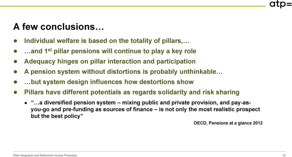 destortions show Pillars have different potentials as regards solidarity and risk sharing a diversified pension system mixing public and private
