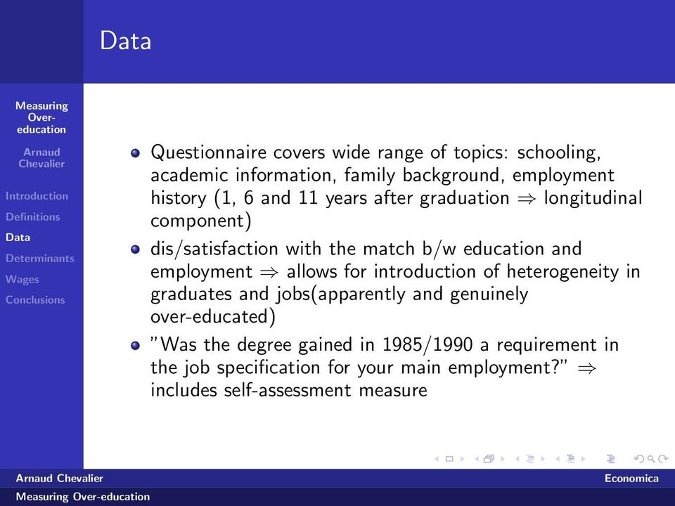 allows for introduction of heterogeneity in graduates and jobs(apparently and genuinely over-educated) Was the degree