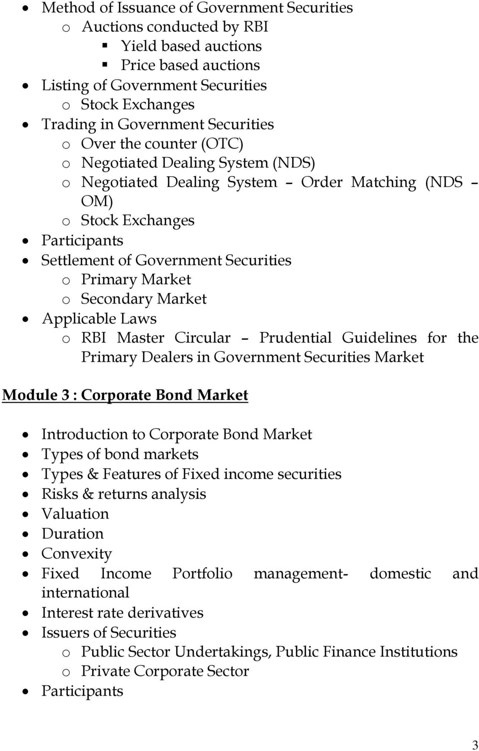 Secondary Market o RBI Master Circular Prudential Guidelines for the Primary Dealers in Government Securities Market Module 3 : Corporate Bond Market Introduction to Corporate Bond Market Types of