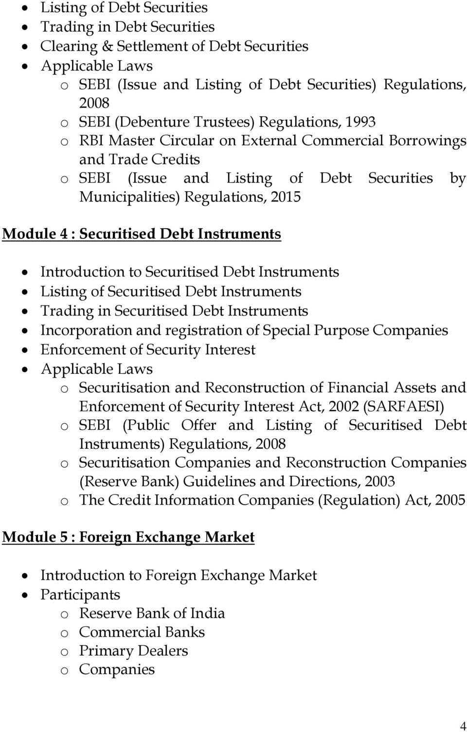 Instruments Introduction to Securitised Debt Instruments Listing of Securitised Debt Instruments Trading in Securitised Debt Instruments Incorporation and registration of Special Purpose Companies