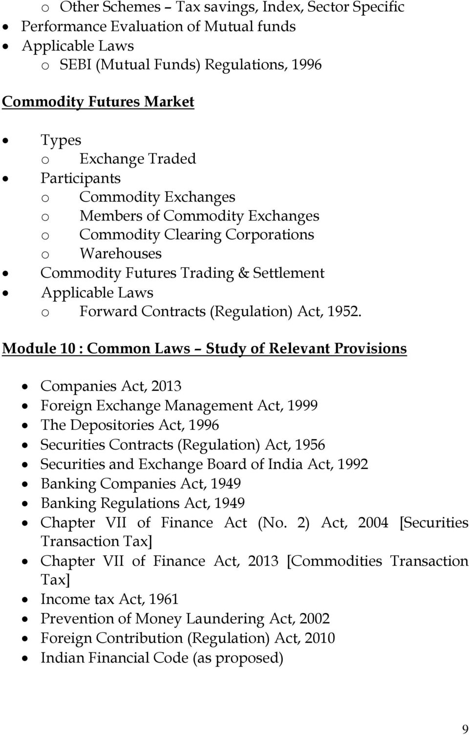 Module 10 : Common Laws Study of Relevant Provisions Companies Act, 2013 Foreign Exchange Management Act, 1999 The Depositories Act, 1996 Securities Contracts (Regulation) Act, 1956 Securities and