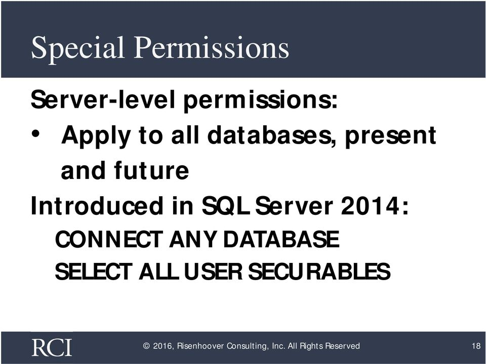 Server 2014: CONNECT ANY DATABASE SELECT ALL USER