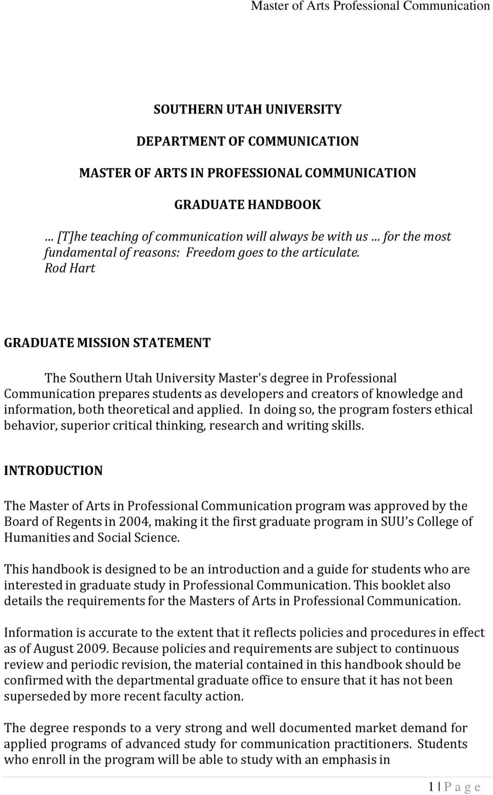 Rod Hart GRADUATE MISSION STATEMENT The Southern Utah University Master's degree in Professional Communication prepares students as developers and creators of knowledge and information, both