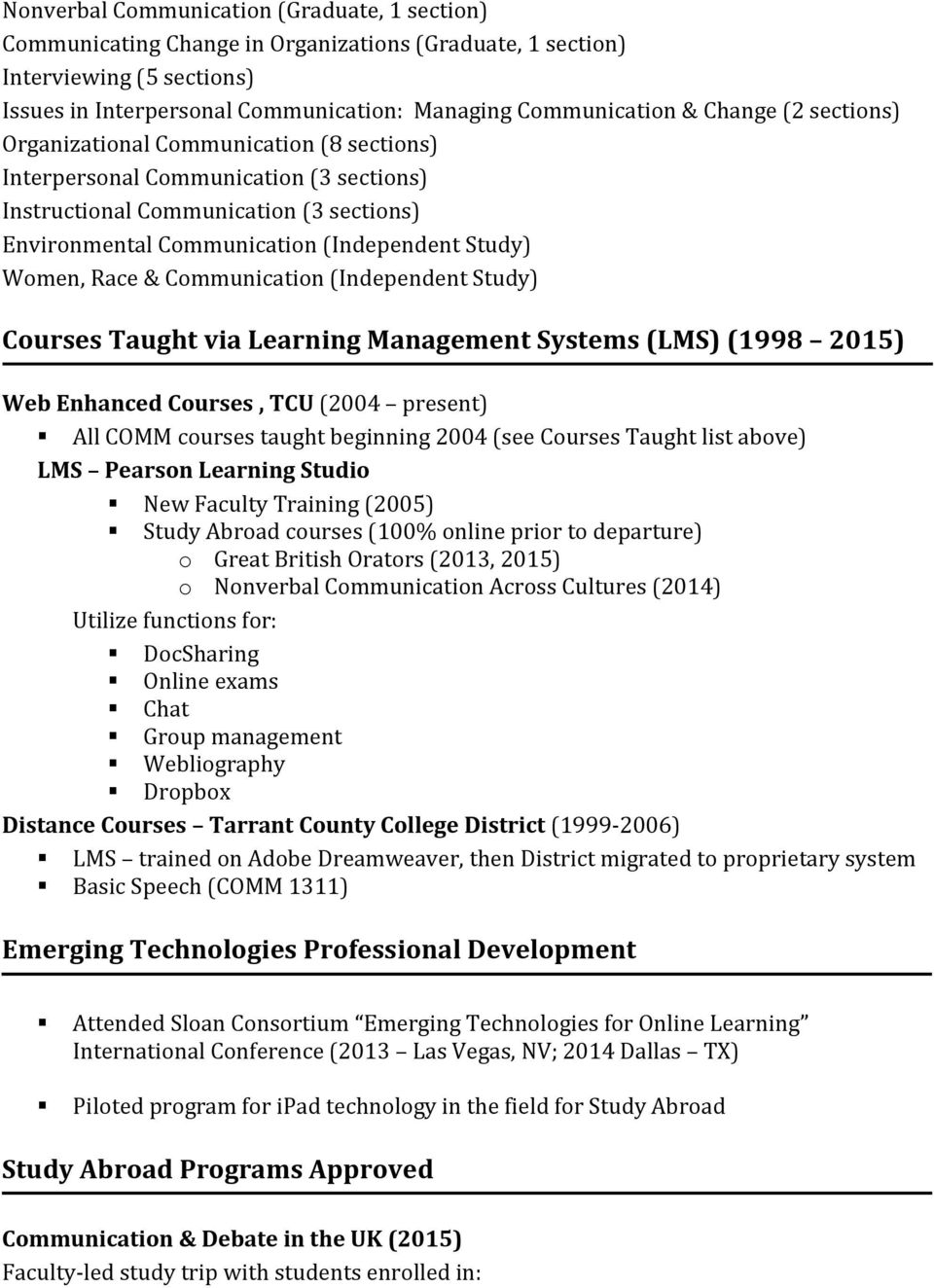 Race & Communication (Independent Study) Courses Taught via Learning Management Systems (LMS) (1998 2015) Web Enhanced Courses, TCU (2004 present) All COMM courses taught beginning 2004 (see Courses
