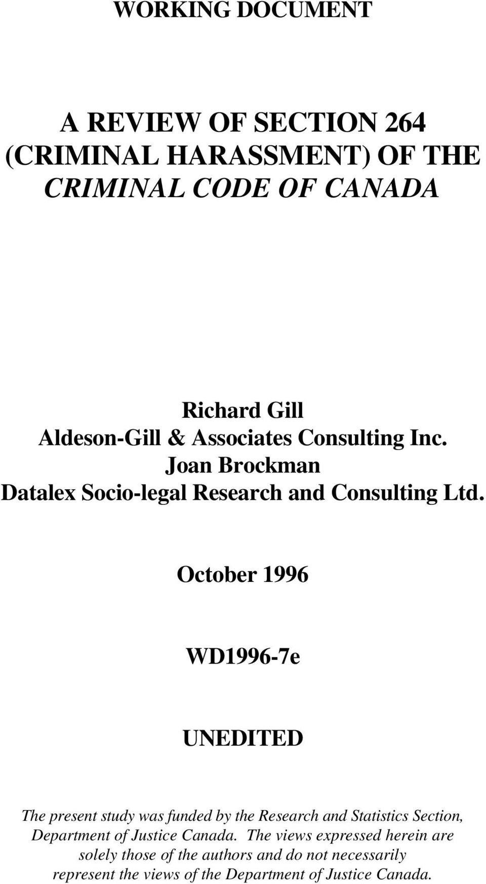 October 1996 WD1996-7e UNEDITED The present study was funded by the Research and Statistics Section, Department of