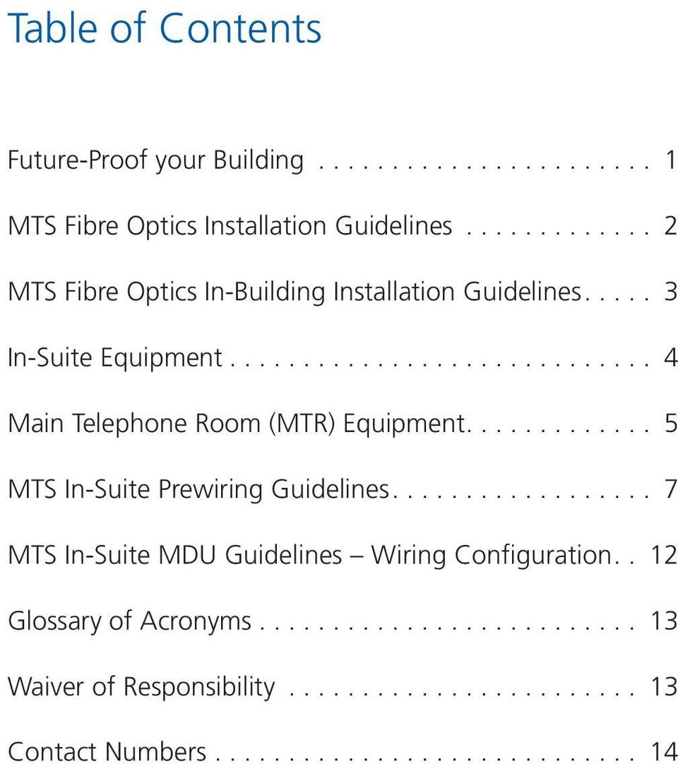 ... 4 Main Telephone Room (MTR) Equipment.... 5 MTS In-Suite Prewiring Guidelines.