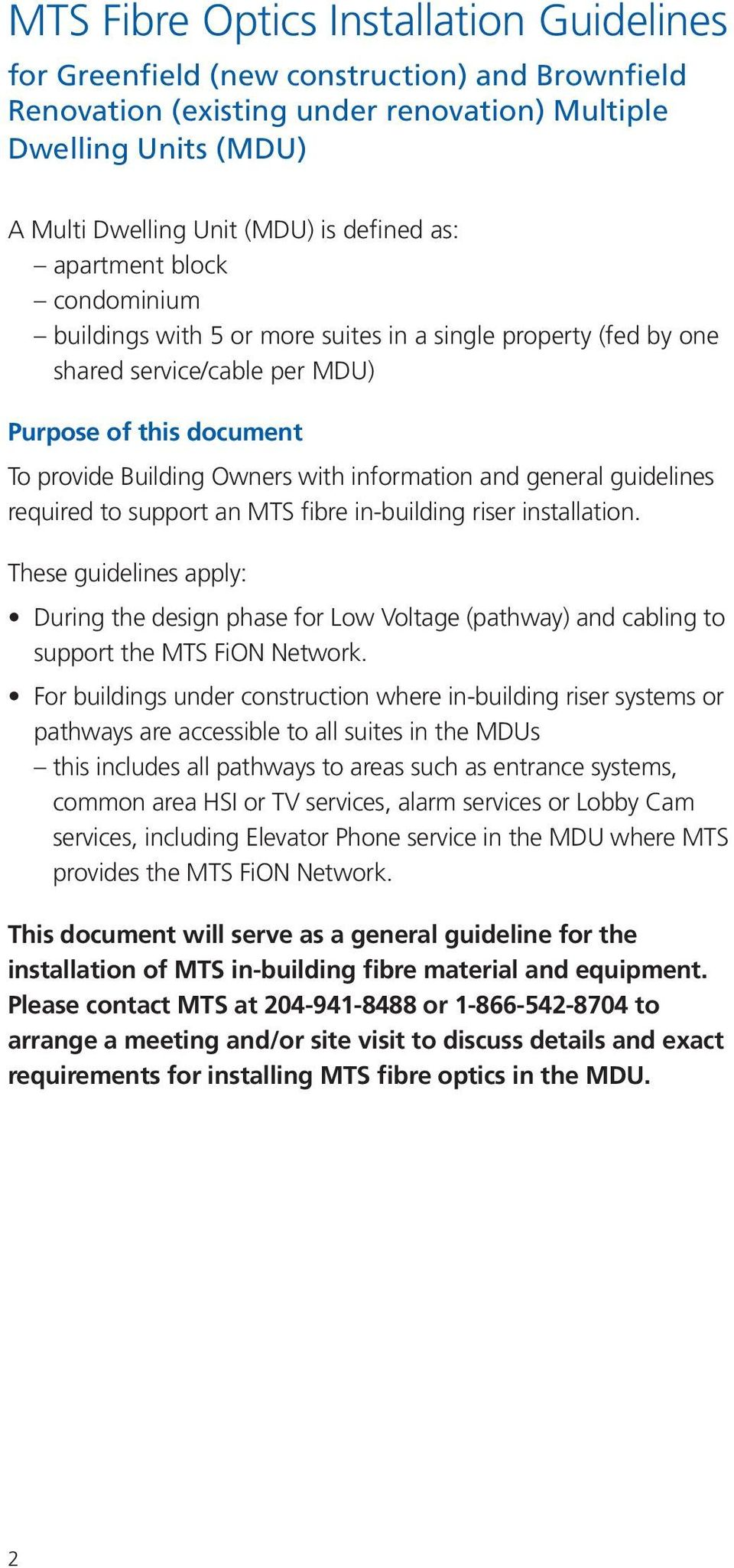 general guidelines required to support an MTS fibre in-building riser installation.