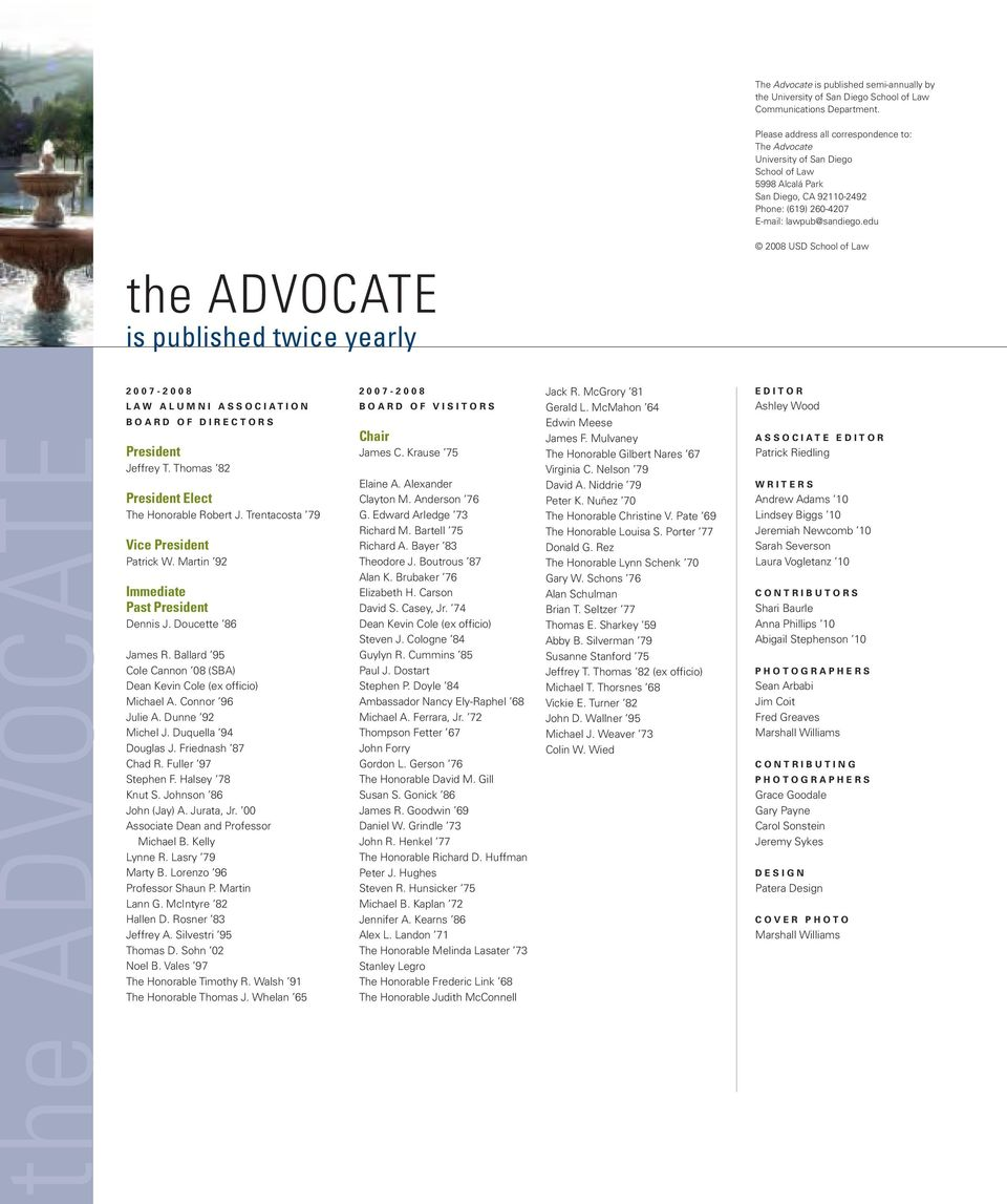 edu the ADVOCATE is published twice yearly 2008 USD School of Law the ADVOCATE 2007-2008 L A W A L U M N I A S S O C I A T I O N B O A R D O F D I R E C T O R S President Jeffrey T.