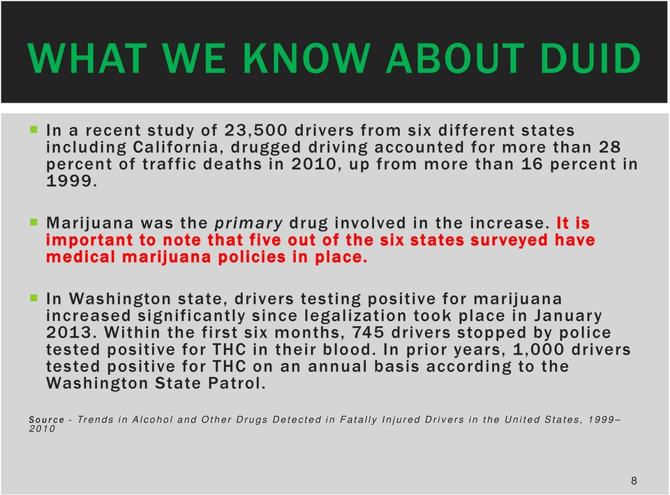 In Washington state, drivers testing positive for marijuana increased significantly since legalization took place in January 2013.
