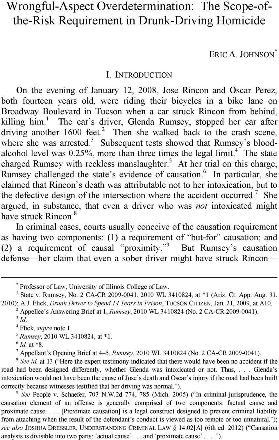 Rincon from behind, killing him. 1 The car s driver, Glenda Rumsey, stopped her car after driving another 1600 feet. 2 Then she walked back to the crash scene, where she was arrested.