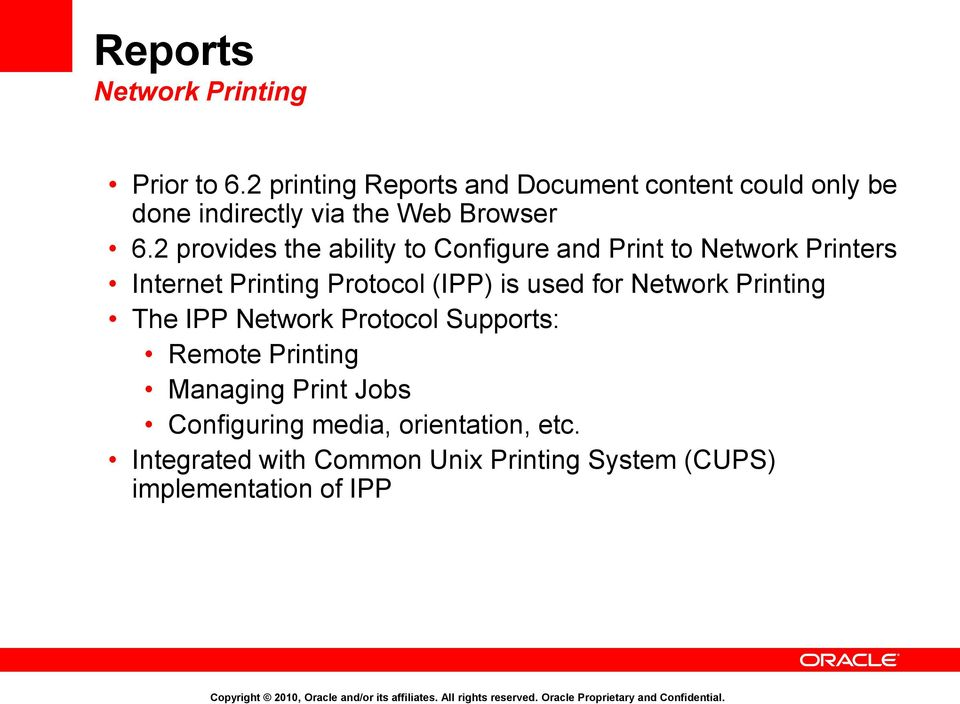 2 provides the ability to Configure and Print to Network Printers Internet Printing Protocol (IPP) is used
