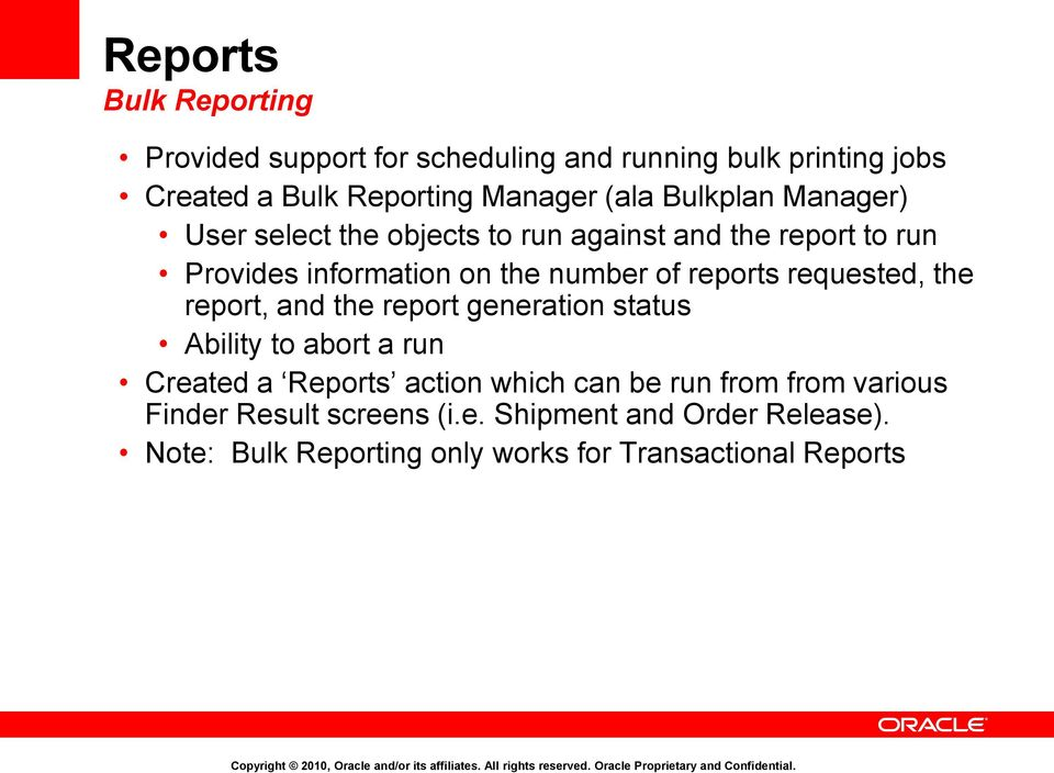 reports requested, the report, and the report generation status Ability to abort a run Created a Reports action which can