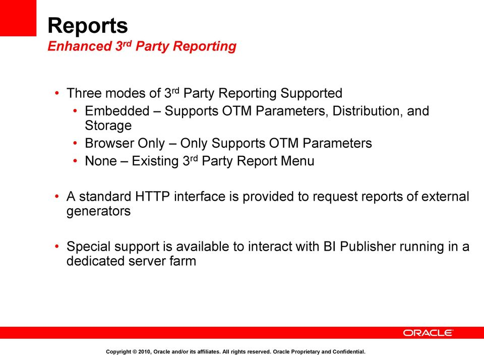 Existing 3 rd Party Report Menu A standard HTTP interface is provided to request reports of