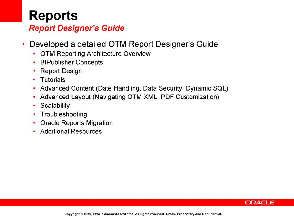 Content (Date Handling, Data Security, Dynamic SQL) Advanced Layout (Navigating OTM