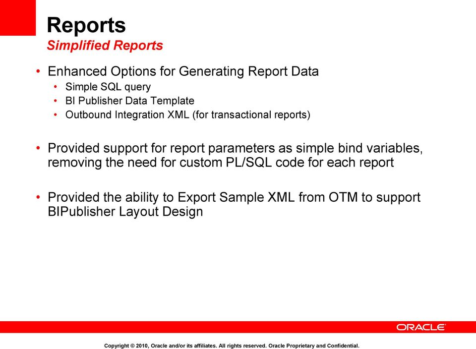 report parameters as simple bind variables, removing the need for custom PL/SQL code for