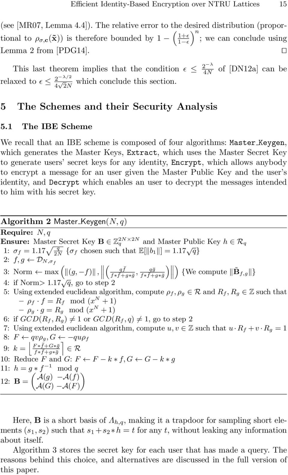 This last theorem implies that the condition ɛ 2 λ 4N relaxed to ɛ 2 λ/2 4 which conclude this section. 2N of [DN12a] can be 5 The Schemes and their Security Analysis 5.